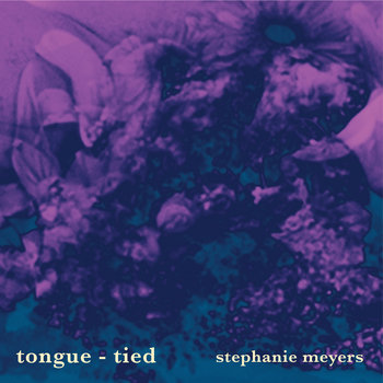 tongue - tied by stephanie meyers