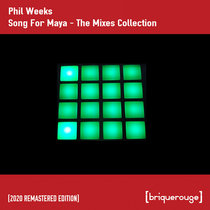 [BR048] : Phil Weeks - Song For Maya (The Remixes Collection) > Exclusive Bandcamp Bundle [2020 Remastered Digital Re-Issue] cover art