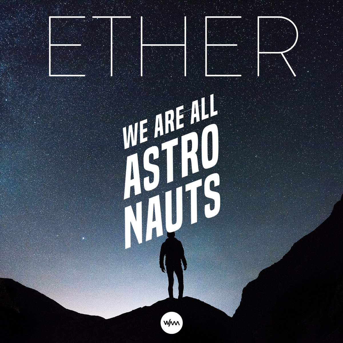 Ether (instrumental) | We Are All Astronauts