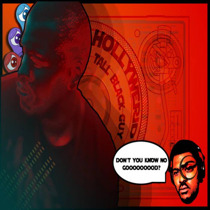 Hollyweird | Tall Black Guy Productions