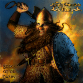 Songs of the Dwarves by Lonely Mountain Band