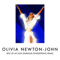 Olivia Newton-John - Best Of My Love (Parralox's Fendertronic Remix) cover art