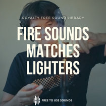 Fire Sounds   Matches, Lighters, Gas Stoves Foley Sound Effects cover art