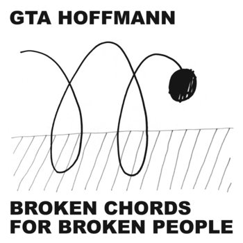 Broken Chords For Broken People by GTA Hoffmann