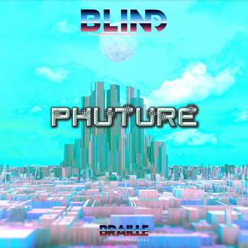Phuture by Braille Records