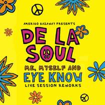 Live Sessions: De La Soul - Me, Myself And Eye Know (Amerigo Gazaway Reworks) cover art
