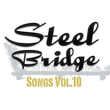Steel Bridge Songs Vol. 10 by Holiday Music Motel