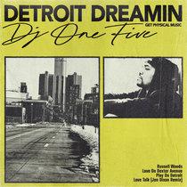 DJ One Five - Detroit Dreamin cover art