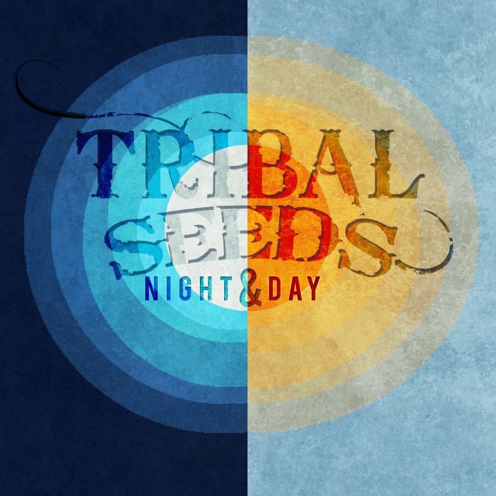 Night & Day   Tribal Seeds