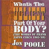 What's The Ugliest Part Of Your Body? (the works of Frank Zappa circa '65 - '69) Cover Art