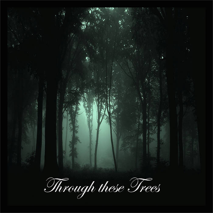 Through These Trees