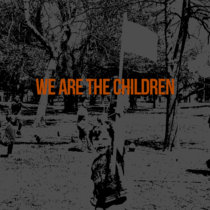 We Are The Children! cover art