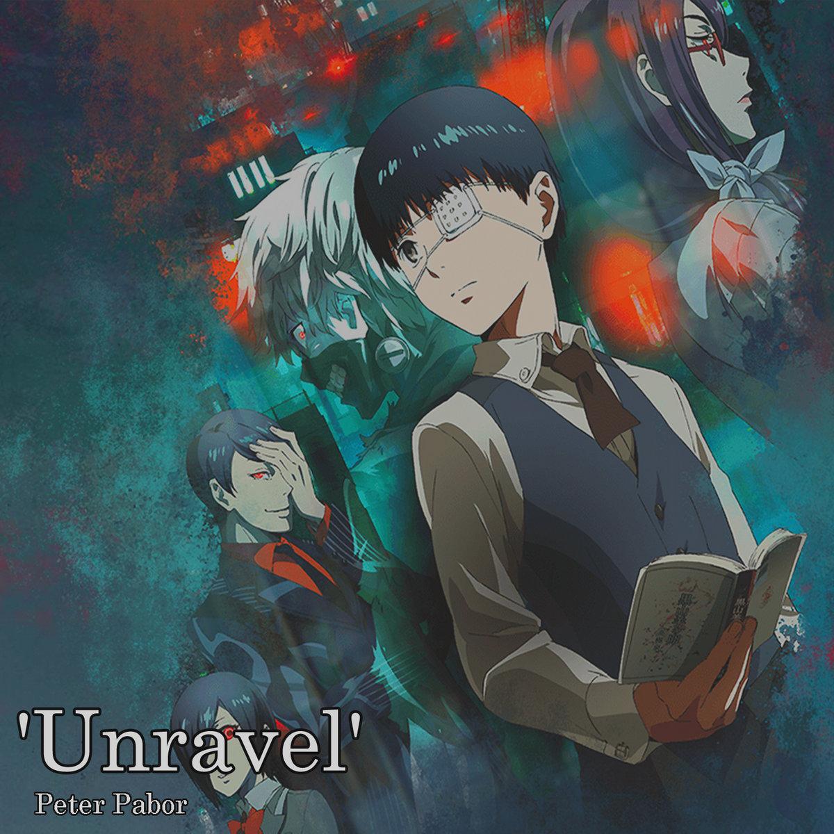 Tokyo Ghoul OP - 'Unravel'