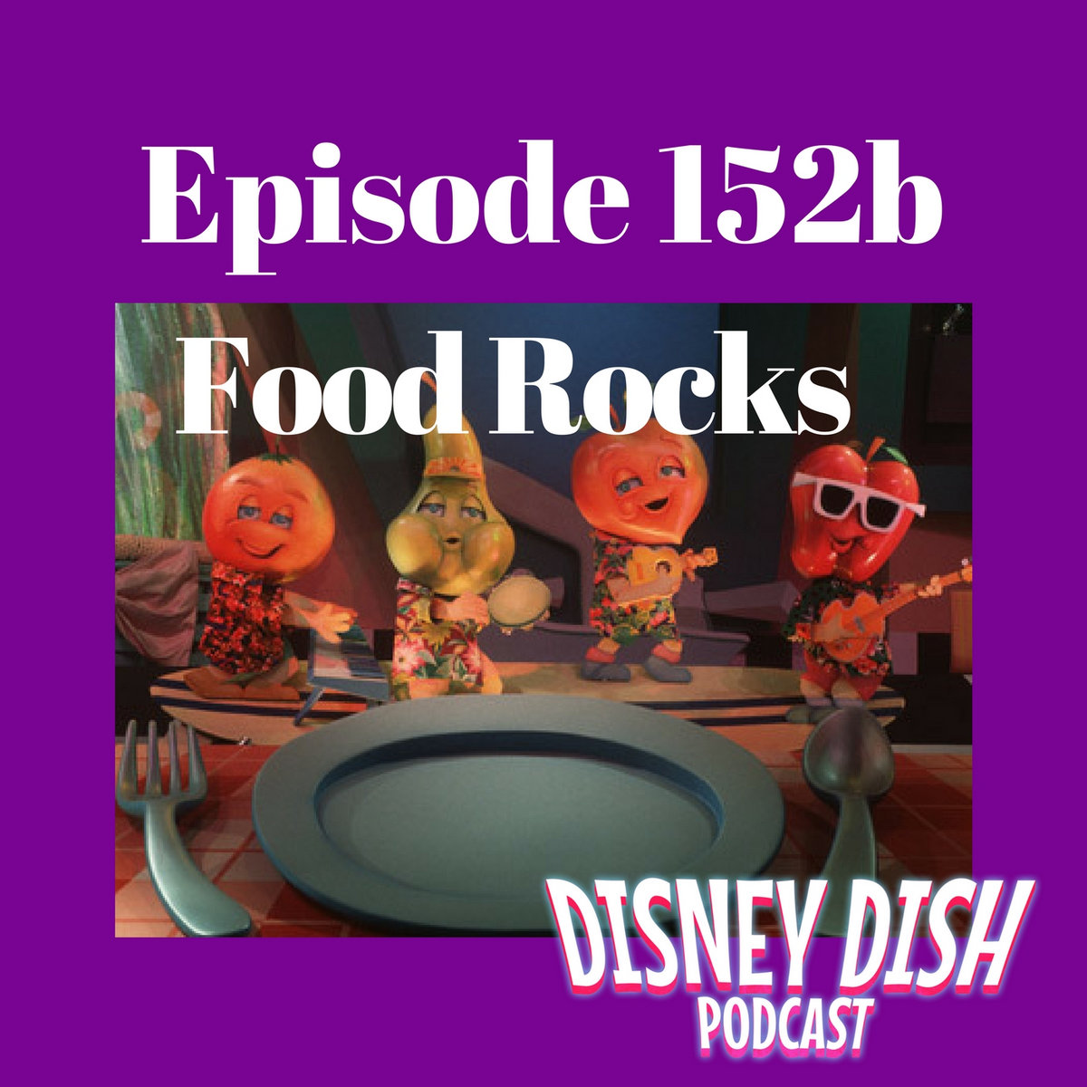 Episode 152b The Story Of Food Rocks The Disney Dish
