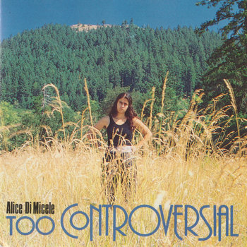 Too Controversial by Alice DiMicele