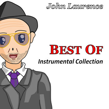 Best Of (Instrumental Collection) by John Laurence