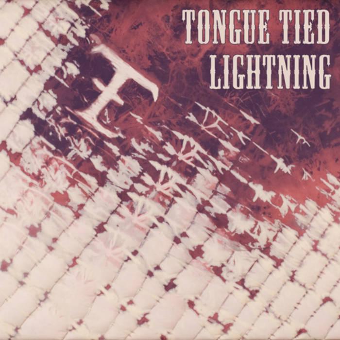 Tongue Tied Lightning | Tongue Tied Lightning