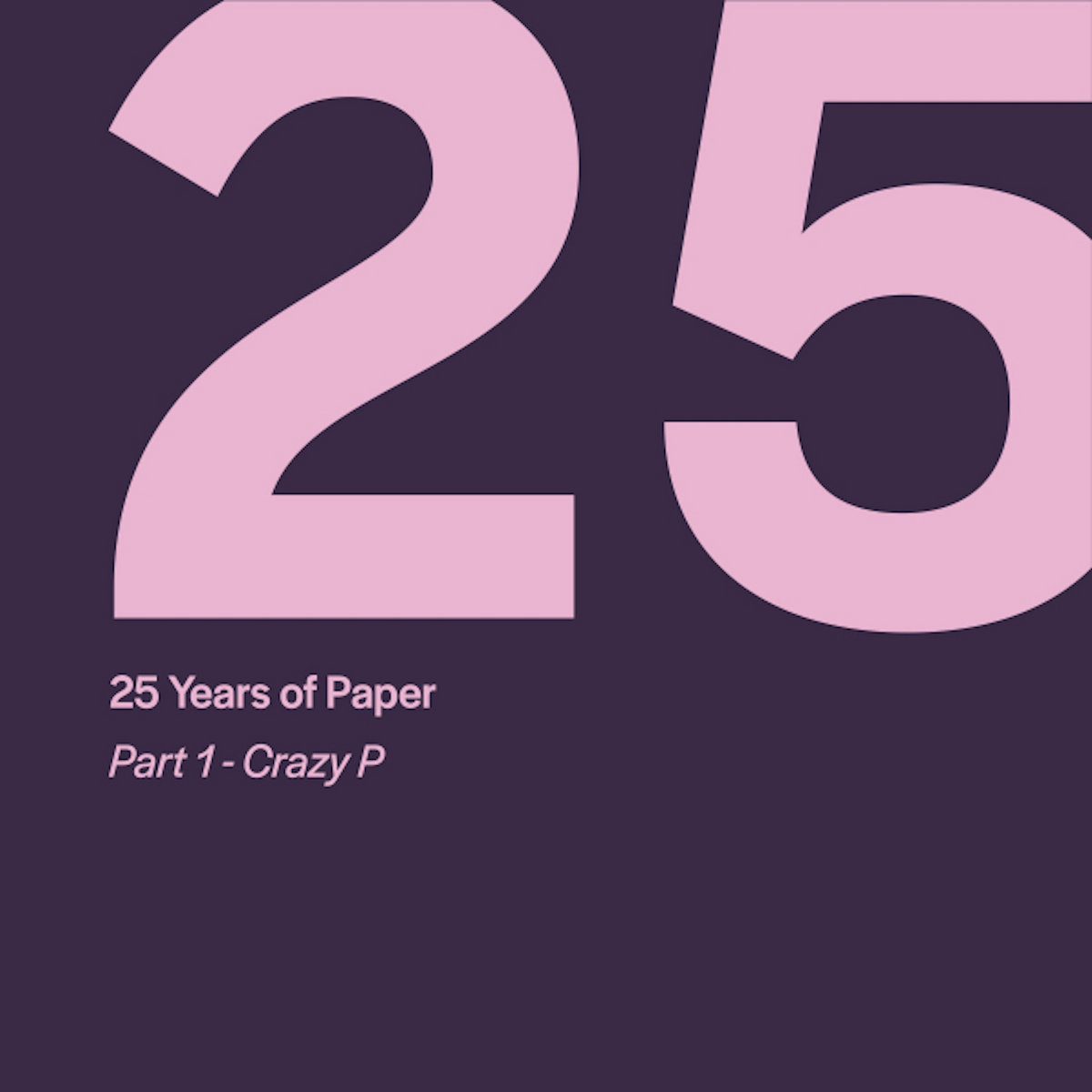 Various - 25 Years Of Paper Part 1 By Crazy P   Paper Recordings