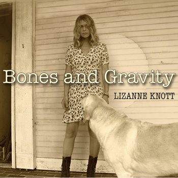 Bones and Gravity by Lizanne Knott