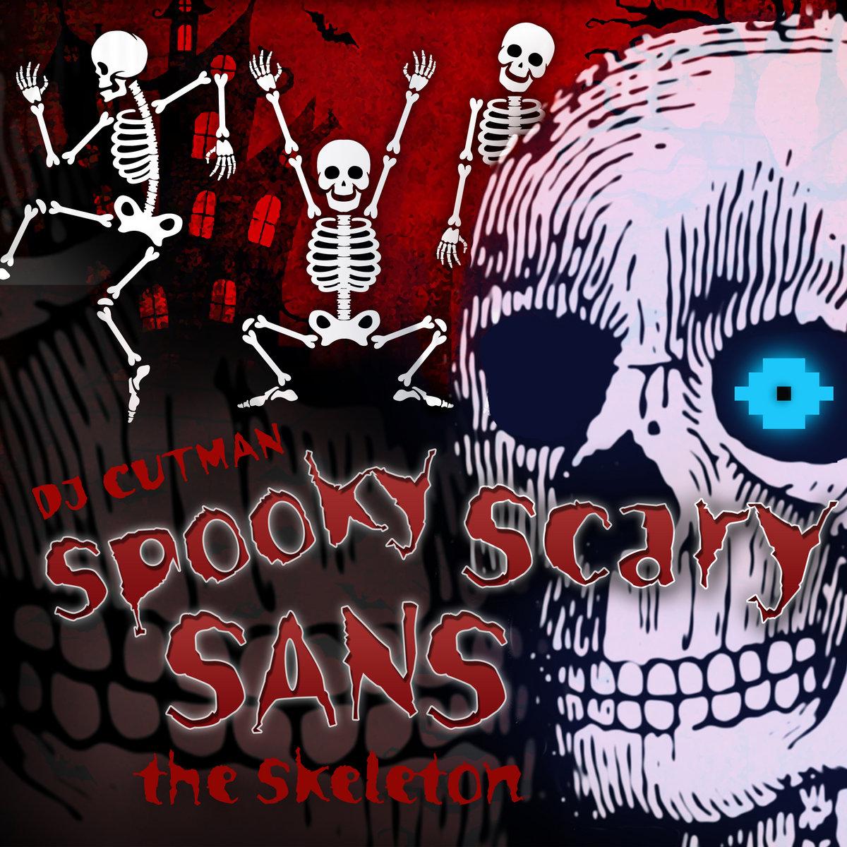 Spooky Scary Sans the Skeleton   Dj CUTMAN