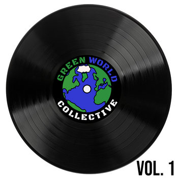 Green World Collective Vol. 1 by Green World Collective