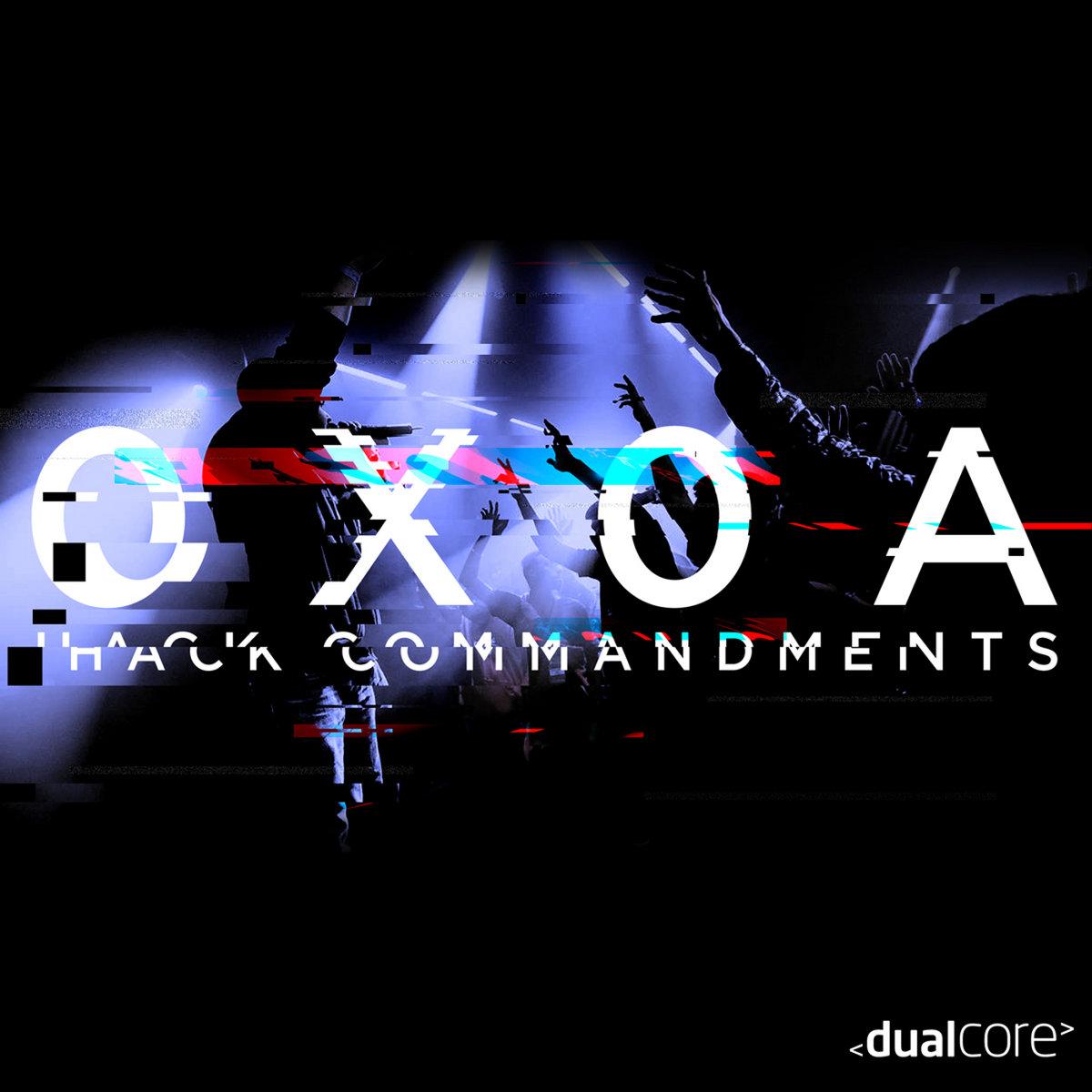 0x0A Hack Commandments | Dual Core