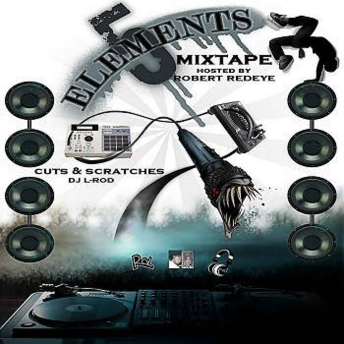 5 ELEMENTS MIXTAPE VOL 1 | Robert Redeye