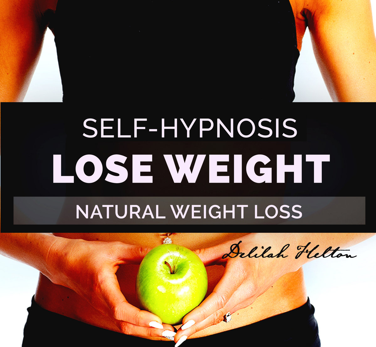 Easy Weight Loss Self Hypnosis For Easy And Natural Weight Loss