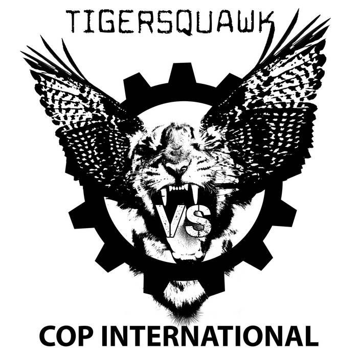 Tigersquawk vs. COP International by Various Artists