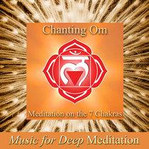 Chanting Om: Meditation on the 7 Chakras cover art