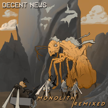 MONOLITH / REMIXED by Decent News