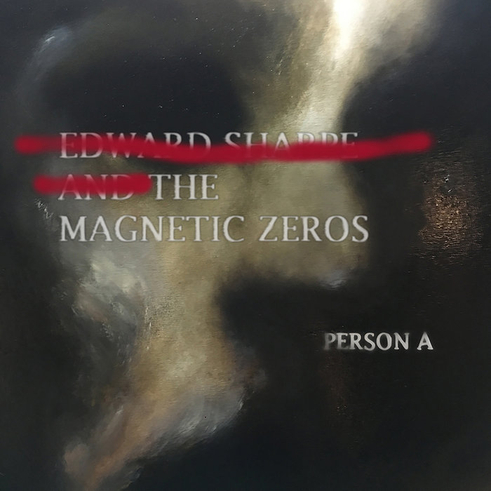 PersonA | Edward Sharpe and the Magnetic Zeros