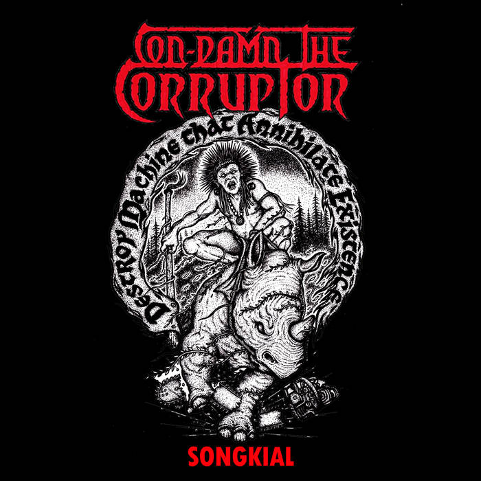 CON-DAMN THE CORRUPTOR – Songkial