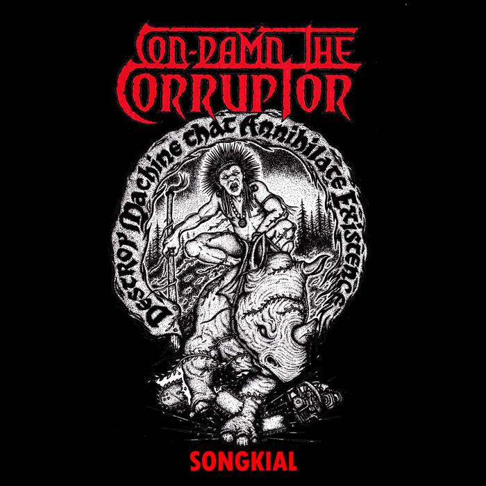 CON-DAMN THE CORRUPTOR – Songkial