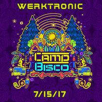 Werktronic LIVE @ Camp Bisco - Scranton, PA 7/15/17 cover art