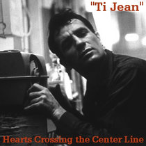 Hearts Crossing the Center Line (11 songs inspired by the writings of Jack Kerouac) cover art