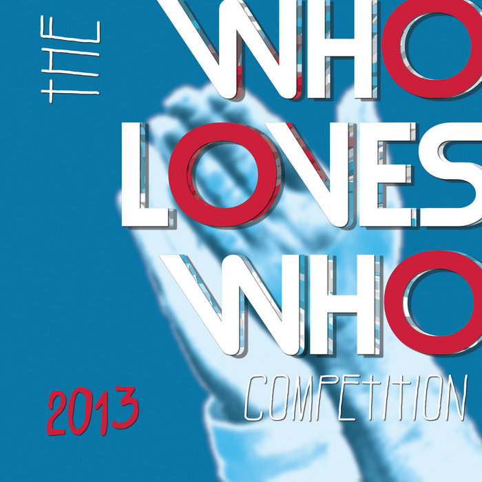 from the album Who Loves Who Competition 2013 . Ca...