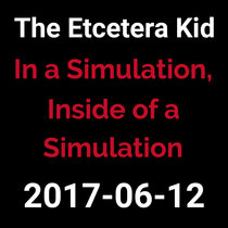 2017-06-12 - In a Simulation, Inside of a Simulation (live show) cover art