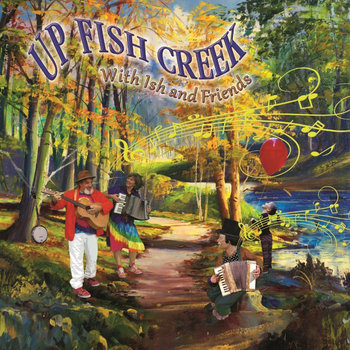 Up Fish Creek by Ish and Friends