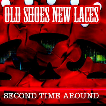 Old Shoes New Laces by Second Time Around