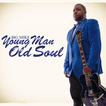 Young Man, Old Soul by Big Mike