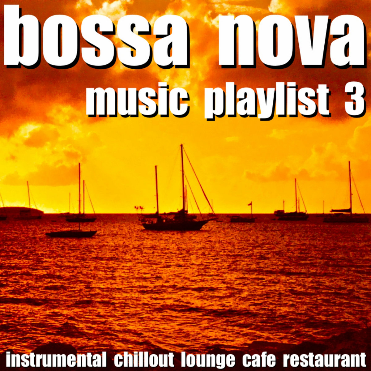 Bossa Nova Music Playlist 3 Instrumental Chillout Lounge