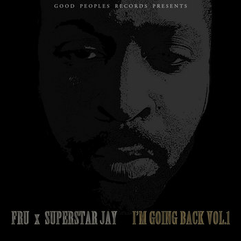 Mixtape: I'm Going Back Volume 1 Hosted by Dj Superstar Jay #UNTAGGED by Fru