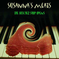 Susanna's Meats/ The Butcher Shop Opens cover art