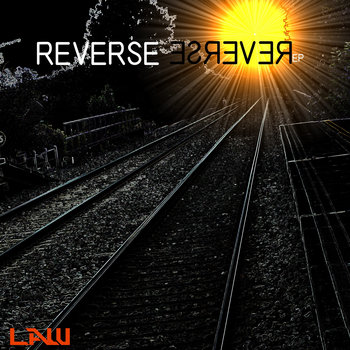 Reverse EP by LAW