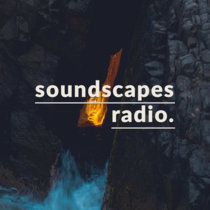 Soundscapes Radio • episode fifteen cover art