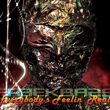 Everybody's Feelin' Real by Freekbass