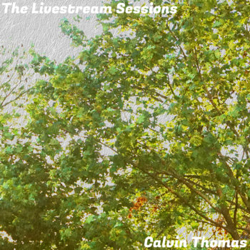 The Livestream Sessions by Calvin Thomas