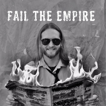 Fail The Empire (Extended Edition) by Mike West