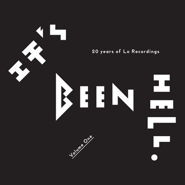 Its Been Hell: 20 Years of Lo Recordings (Lo144) main photo